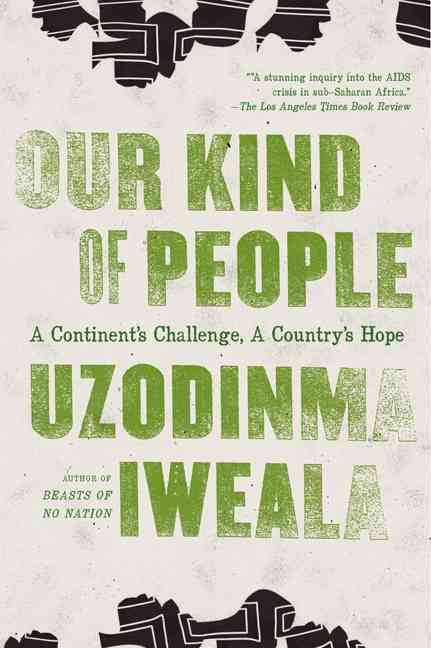 Our Kind of People By Iweala, Uzodinma