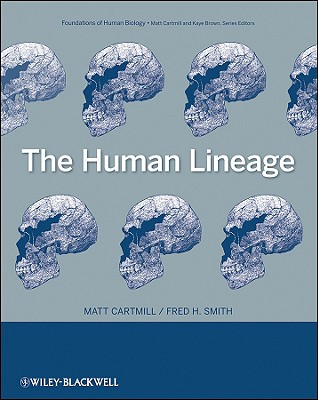 The Human Lineage By Cartmill, Matt/ Smith, Fred H.