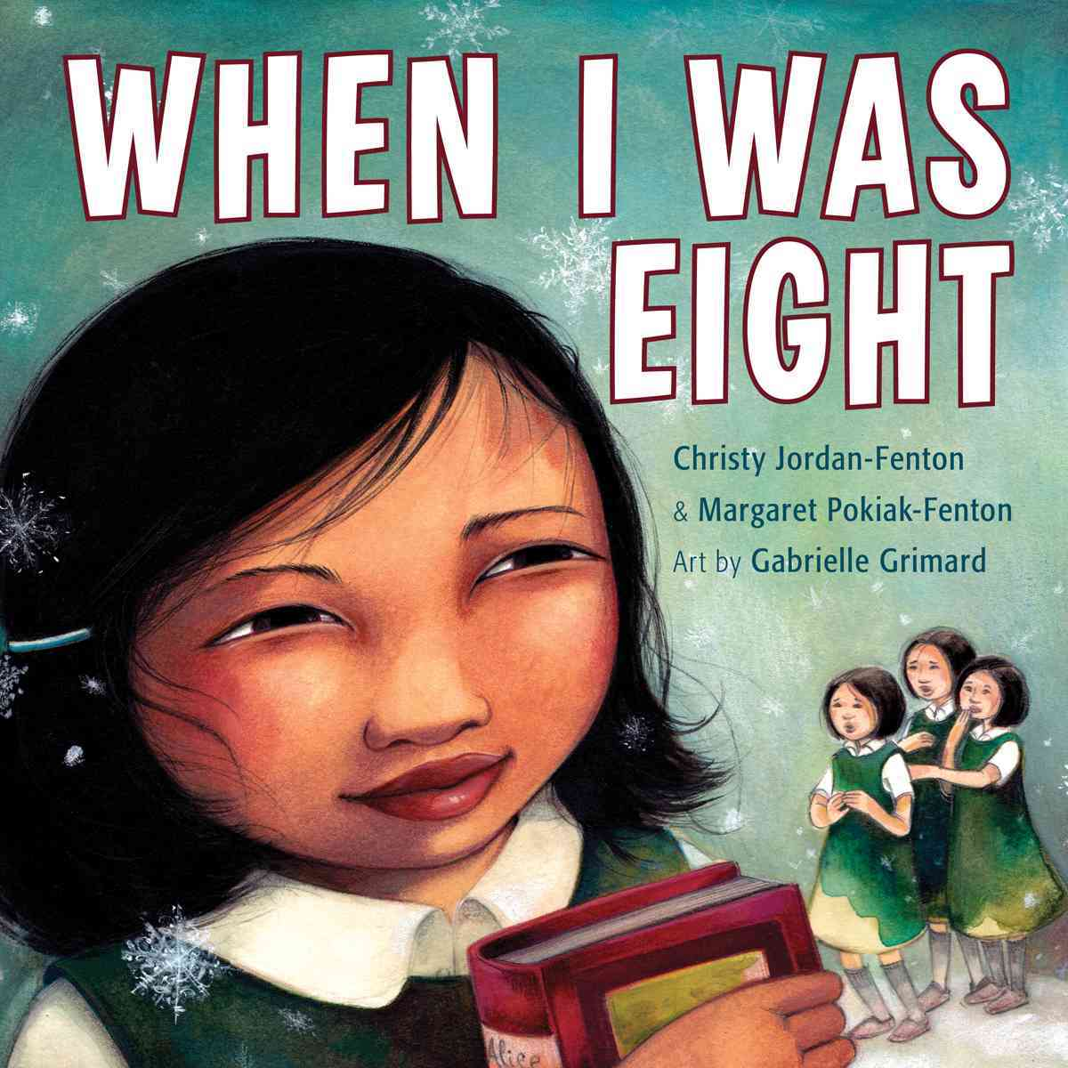 When I Was Eight By Jordan-fenton, Christy (COR)/ Pokiak-fenton, Margaret/ Grimard, Gabrielle (ILT)
